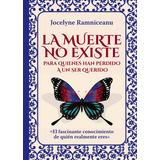 Libro La Muerte No Existe Por Jocelyne Ramniceanu
