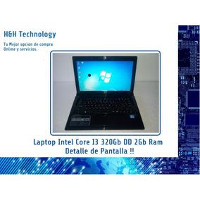 Laptop Intel Core I3 320gb Dd 2gb Ram Detalle De Pantalla !!