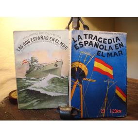 Guerra Civ. Española-la Tragedia Española En El Mar 2 Tomos