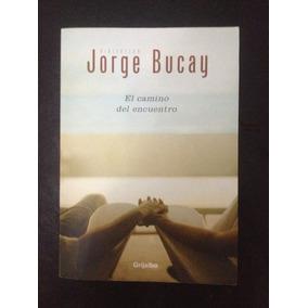 El Camino Del Encuentro - Jorge Bucay