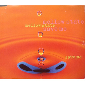 Mellow State - Save Me Cd Single Garage House Impecable