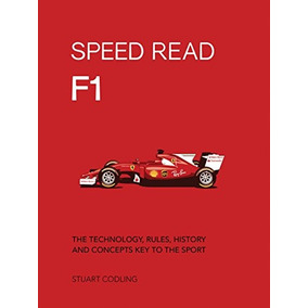 Speed ¿¿read F1: La Tecnología, Las Reglas, La Historia Y