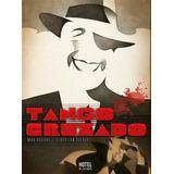 Tango Cruzado De Max Aguirre Y Sebastian Dofour Novela Graf