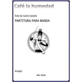 Café La Humedad- Partitura Para Banda - Tango De C. Castaña