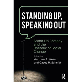 Libro Standing Up Speaking Out  Stand-up Comedy And The Rhet ec4ad59fcf044