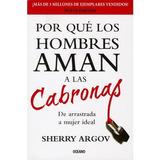 Porque Los Hombres Aman A Las Cabronas De Sherry Argov Pdf