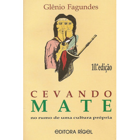 Livro: Cevando Mate - No Rumo De Uma Cultura Própria