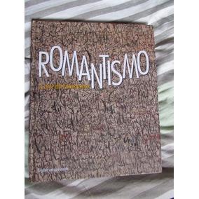 Romantismo - A Arte Do Entusiasmo - Coleção Masp