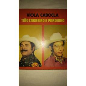 Lp Vinil Chora Viola Tião Carreiro E Pardinho - Música no Mercado ... b2e556521dc