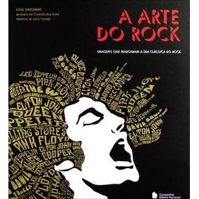 A Arte Do Rock - Imagens Que Marcaram A Era Clássica Do Rock