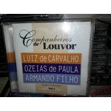Cd Companheiros De Louvor Vol.1 Incl.play Ozéias De Paula