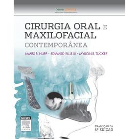 Cirurgia Oral E Maxilofacial Contemp Hupp 6 Ed+ 3 Brindes