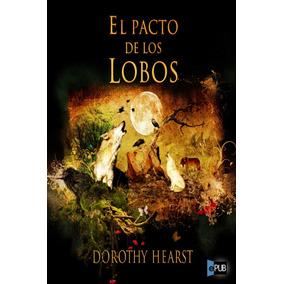 el pacto de los lobos dorothy hearst