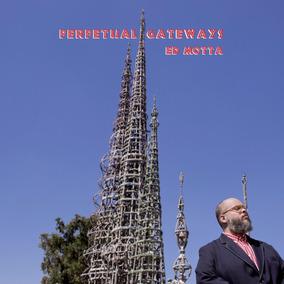 Ed Motta - Perpetual Gateways (2016)