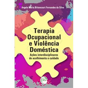 Terapia Ocupacional E Violência Doméstica: Ações Interdisci