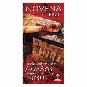 Novena E Terço S. O Poder Das Mãos Ensanguentadas De Jesus