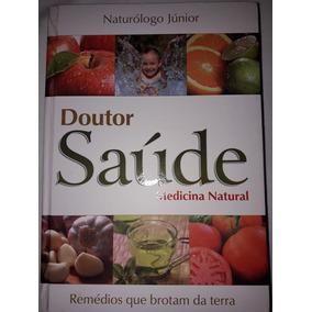 Livro Dr Saúde/remédios Que Brotam Da Terra/naturólogojúnior