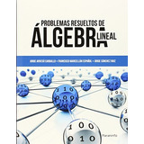 problemas resueltos de algebra lineal arvesu