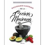 Libro Diccionario Ilustrado De La Cocina Mexicana Nuevo