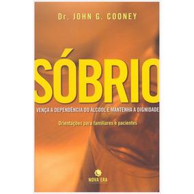 Sóbrio - Vença A Dependência Do Álcool / Dr. John G. Cooney