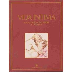 Livro Vida Íntima Enciclopédia Do Amor E Do Sexo - Volume 1