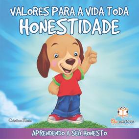 Livro Infantil Valores Para A Vida Toda Honestidade