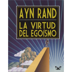 La Virtud del Egoísmo (Spanish Edition)