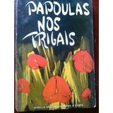 Livro - Papoulas Nos Trigais - Marília São Paulo Penna E Cos
