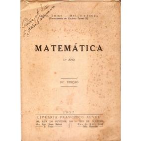 Livro Antigo Matemática 1º Ano 1937 Cécil Thiré Mello Souza