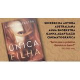 Livro Unica Filha Anna Snoekstra