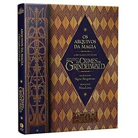 Livro Os Crimes De Grindelwald Os Arquivos Da Magia