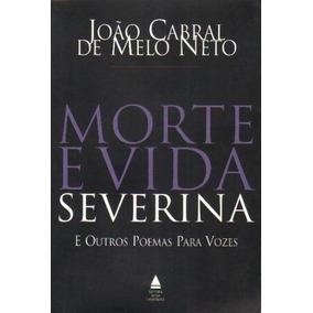 Livro: Morte E Vida Severina E Outros Poemas Para Vozes