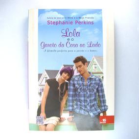 Livro Lola E O Garoto Da Casa Ao Lado- Stephanie Perkins