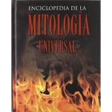 Enciclopedia De La Mitologia Universal. Arthur Cotterell