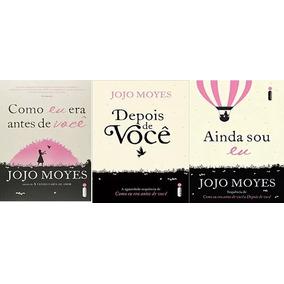 Kit 3 Livros Jojo Moyes Como Eu Era Depois Voce Ainda Sou Eu