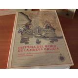 Historia Del Reino De La Nueva Galicia