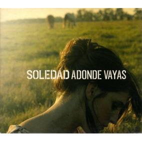 Soledad Pastorutti - Adonde Vayas / Cd Excelente Estado