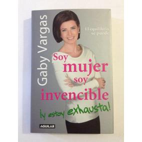 Soy Mujer Soy Invencible Gaby Vargas Ed. Grande Seminuevo