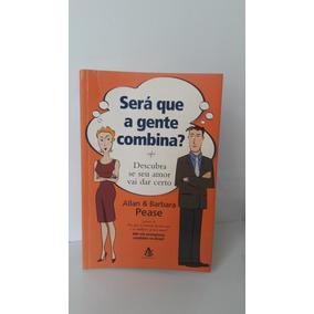 Livro Será Que A Gente Combina?, Allan&bárbara Pease 126p.