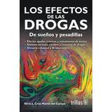 Libro Los Efectos De Las Drogas: De Sueños Y Pesadillas *ts