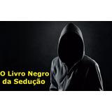 Kit O Book Negro Da Sedução Influencie Comando Oculto