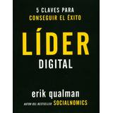 Líder Digital. 5 Claves Para Conseguir El Éxito