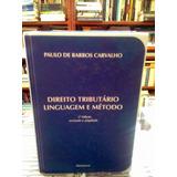Direito Tributario Linguagem E Metodo Paulo De Barros Carval
