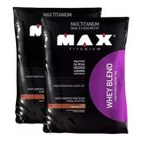2x Whey Protein Blend Refil - Max Titanium - 2kg