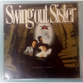 Lote C 2 Lps Swing Out Sister Its Better Travel E Kal. World