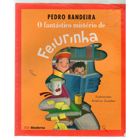 O Fantástico Mistério De Feiurinha - Pedro Bandeira - 2009