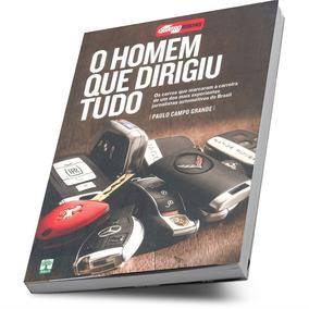 Livro O Homem Que Dirigiu Tudo Quatro Rodas Paulo Campo