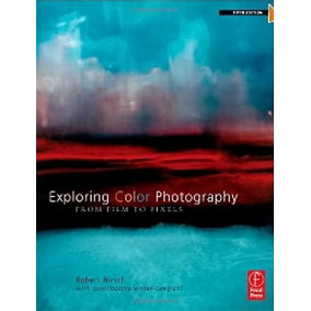 Exploring Color Photography Fifth Edition, From Film To Pixe