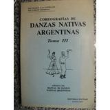 Coreografias De Danzas Nativas Argentinas Tomo Iii + Cd