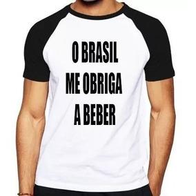 Camiseta O Brasil Me Obriga A Beber Frases Engraçadas
